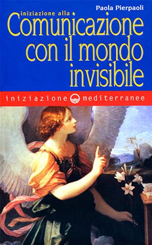 libri di Paola Pierpaoli - Iniziazione alla comunicazione con il mondo invisibile