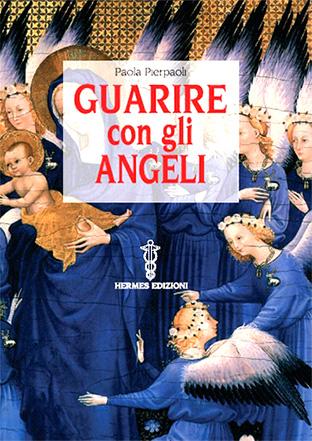 Paola Pierpaoli - Guarire con gli angeli