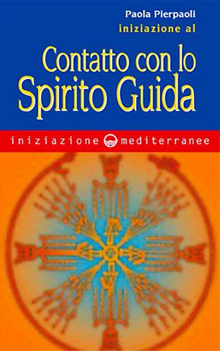libri di Paola Pierpaoli - Iniziazione al contatto con lo spirito guida